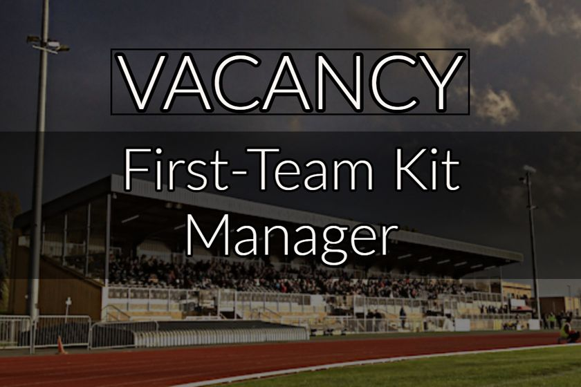 VACANCY: First Team Kit Manager