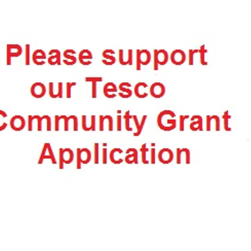 URGENT REMINDER - PLEASE SUPPORT OUR TESCO COMMUNITY GRANT APPLICATION