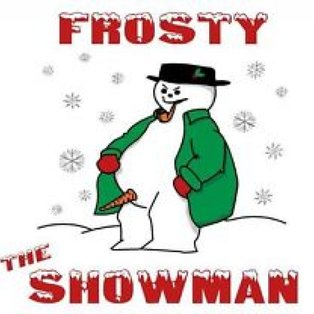 FROSTY THE SHOWMAN!