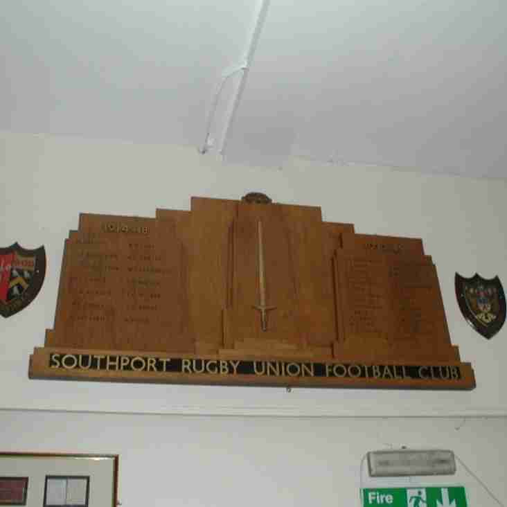 TO THOSE MEMBERS OF SOUTHPORT RFC WHO GAVE THEIR LIVES, WE DO THINK ONLY OF YOU TODAY