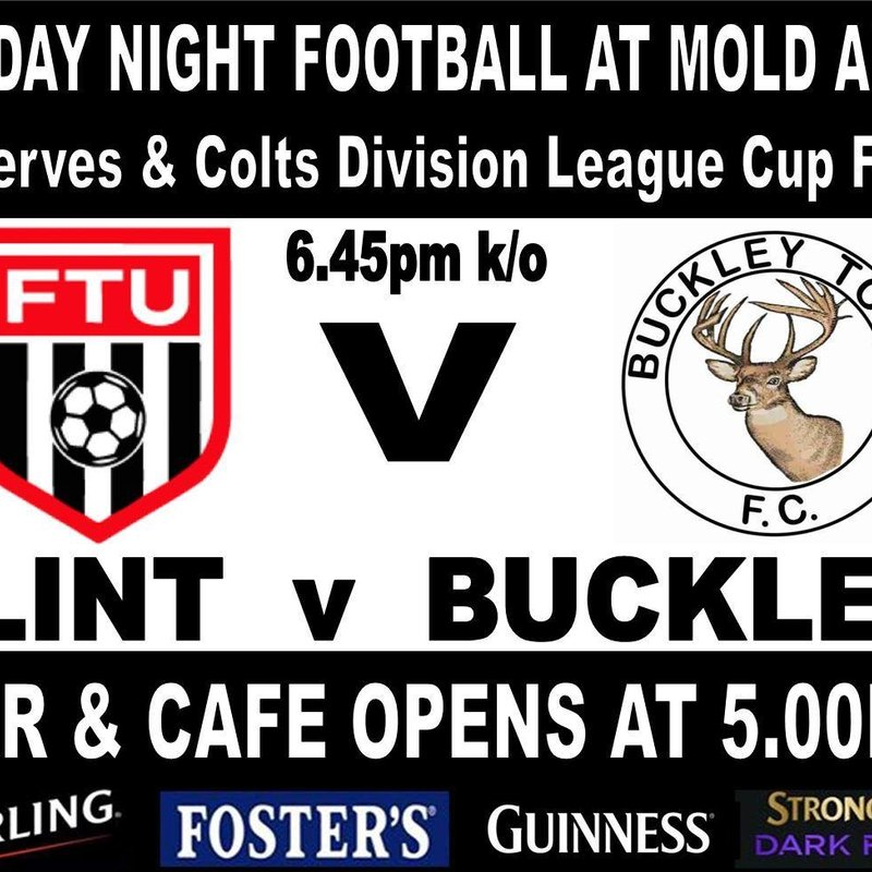 Buckley Town Reserves in League Cup Final at Mold this Friday 6-45 pm kickoff.