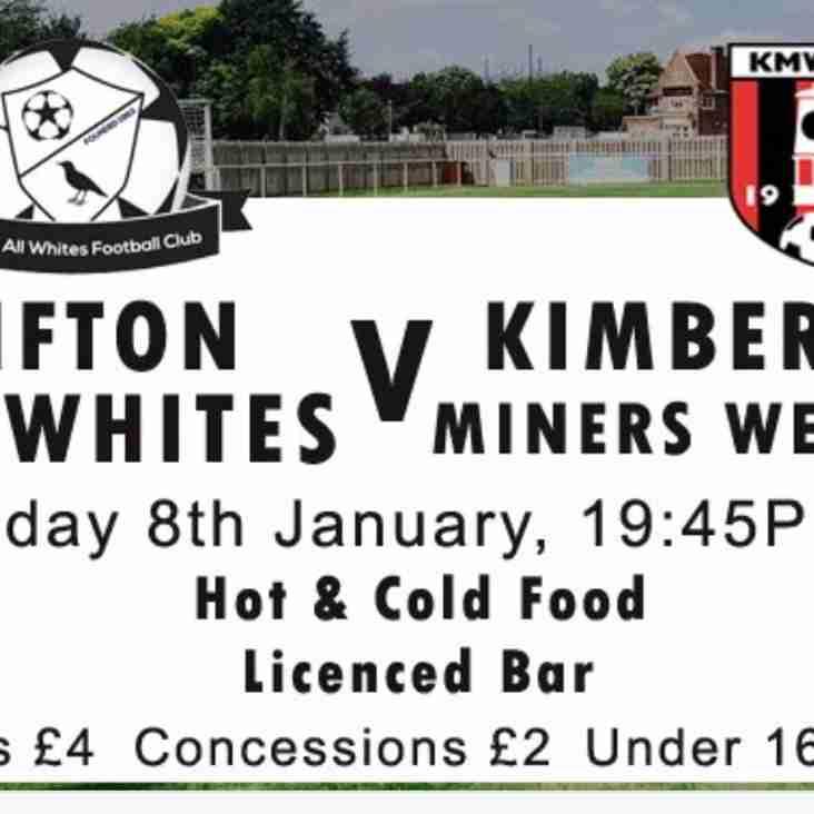 Clifton All Whites v Kimberley MW - 8th January -Kick Off 7.45pm