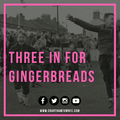 Three In For Gingerbreads