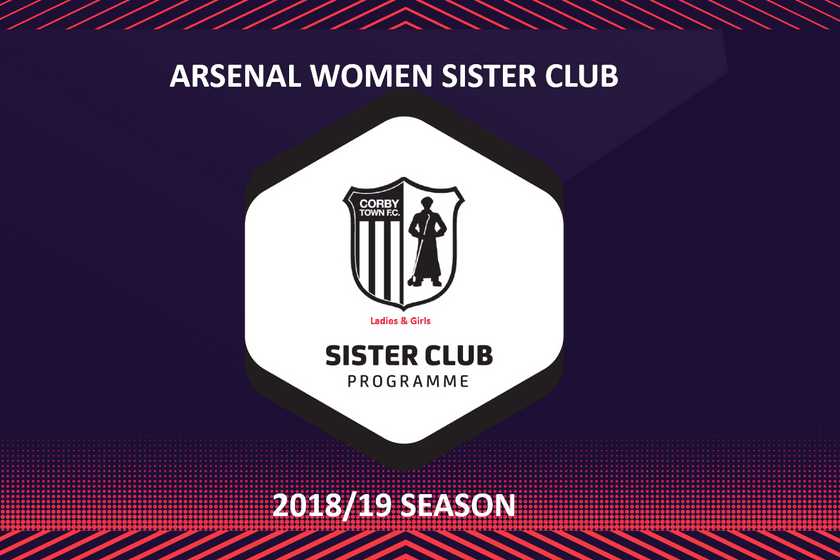 Corby Town Ladies & Girls delighted to be part of the Arsenal Women Sister Club Programme