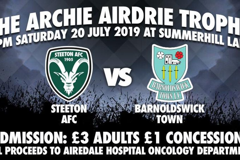 July 20th: We host Barnoldswick Town in the first ever Archie Airdrie Trophy.