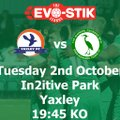 Tomorrow night we go away to Yaxley