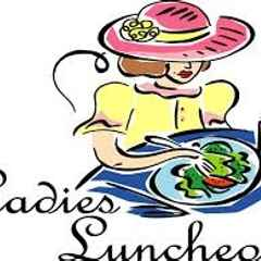 Ladies Luncheon SOLD OUT!
