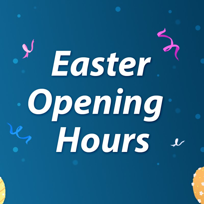 Easter Opening Times at Waverley Road!