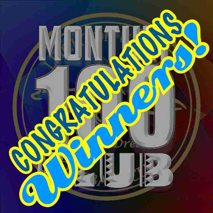 HAVE YOU WON? - Monthly 100 Club October Winners Announced!!!