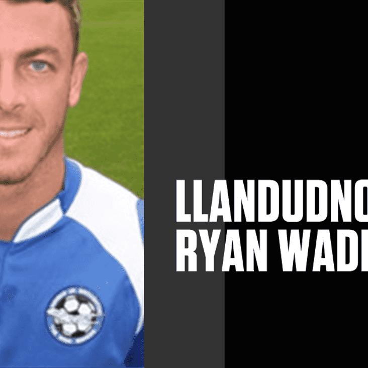 Llandudno sign Ryan Wade
