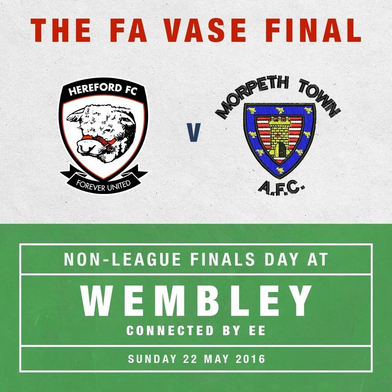 FA Vase Final Hereford FC v Morpeth Town AFC Wembley Stadium May 22nd