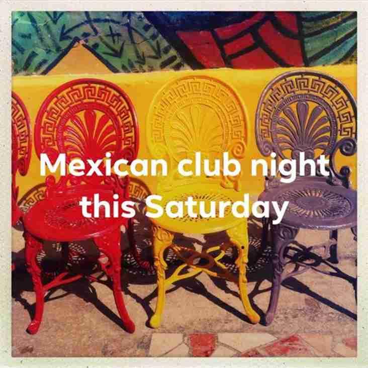Mexican Club Night this Saturday