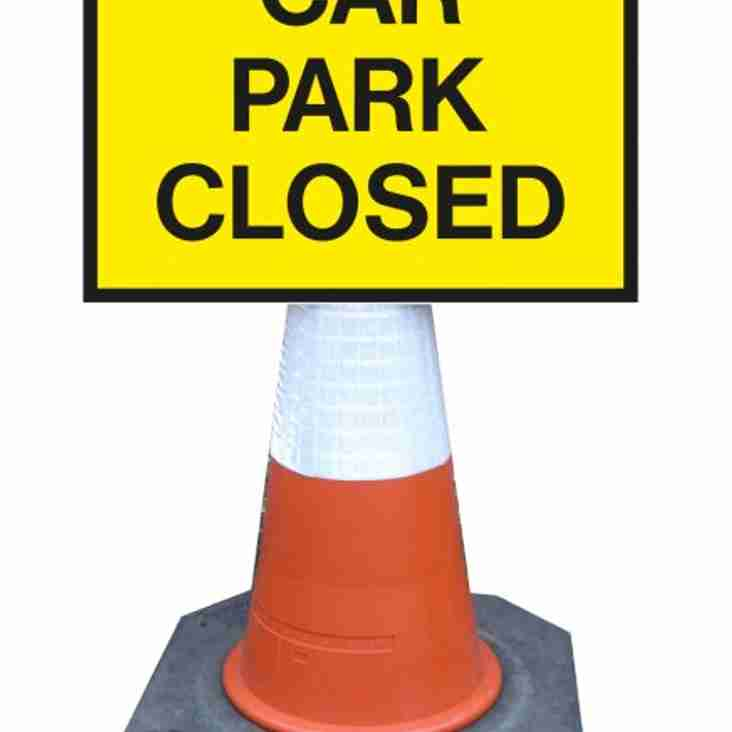 CAR PARK CLOSED THIS WEEKEND - HELP NEEDED