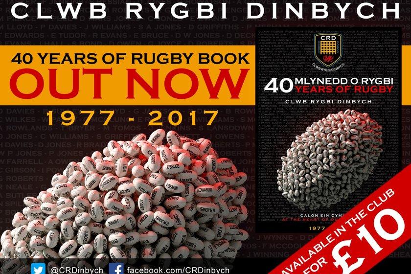 40 Mlynedd o Rygbi/40 Years of Rugby - Clwb Rygbi Dinbych