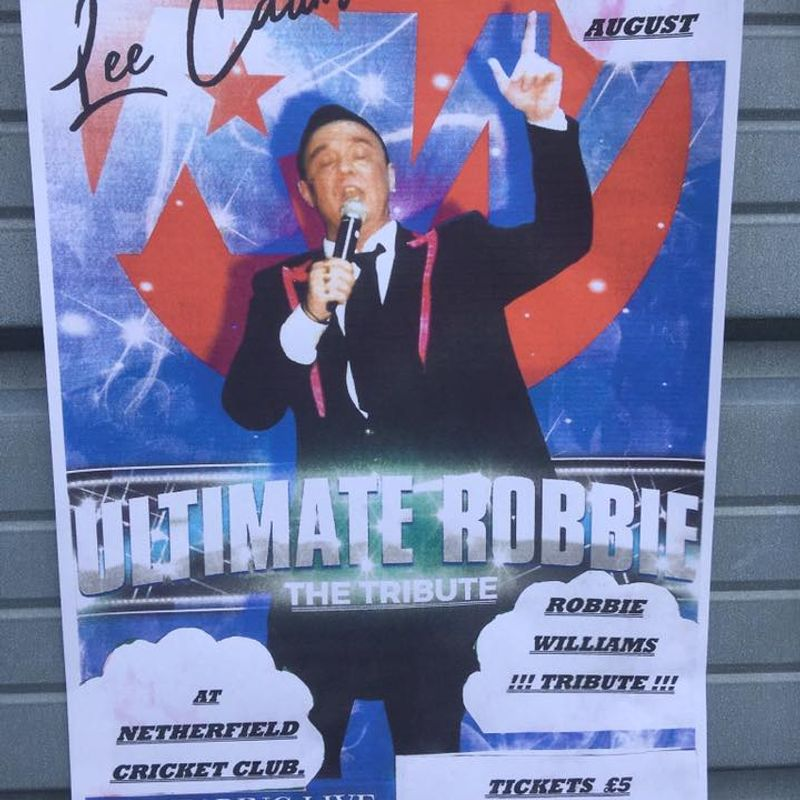 Ultimate Robbie The Tribute  @ Netherfield Cricket Club