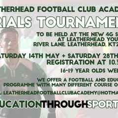 Leatherhead Academy and under 21s trials - Saturday 28th May.
