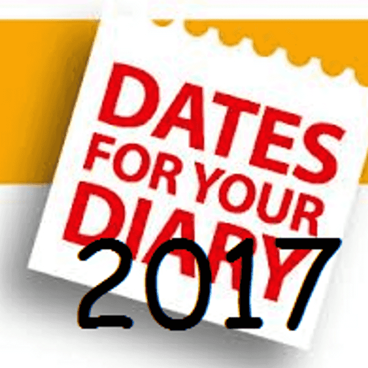 DATES FOR YOUR 2017 DIARY