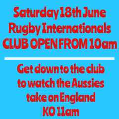 Clubhouse open Saturday 18th June for Internationals