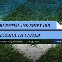 Burntisland Shipyard Vs Eyemouth United