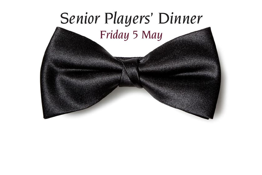 Senior Players' Dinner - Fri 5 May
