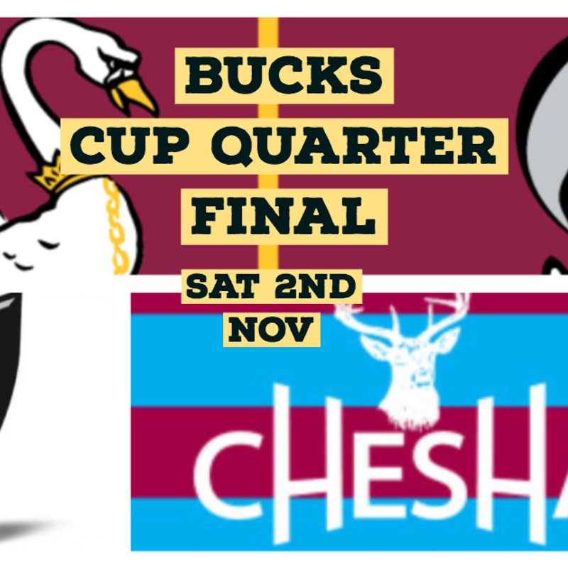 Bucks Cup Quarter Final v. Chesham Sat 2nd Nov