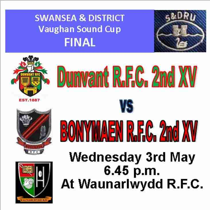 SD CUP FINAL v BONYMAEN IS WED 3rd May