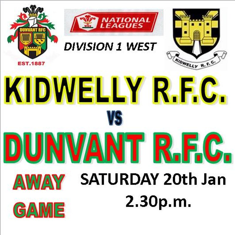 DUNVANT TRAVEL TO  LAST SEASON'S CHAMPIONS KIDWELLY THIS WEEKEND (20th Jan)