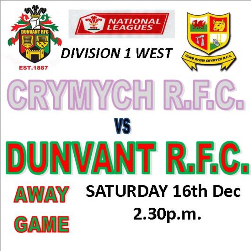 DUNVANT TRAVEL TO CRYMYCH AFTER 5 WEEK BREAK (16th Dec)