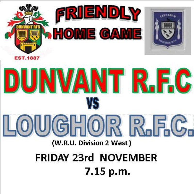 FRIENDLY FIXTURE vs LOUGHOR & OTHER CHANGES