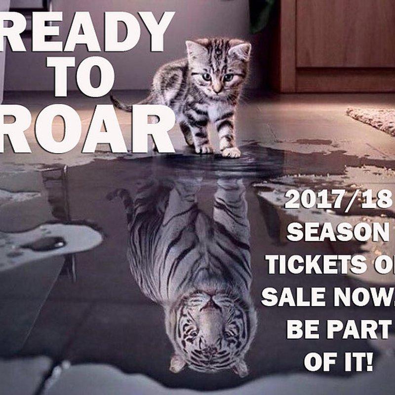 READY TO ROAR: 2017/18 season tickets on sale now!