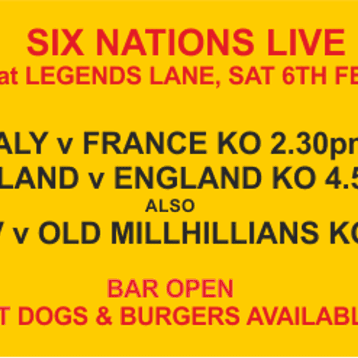 SIX NATIONS LIVE AT THE CLUB SAT 6TH FEB