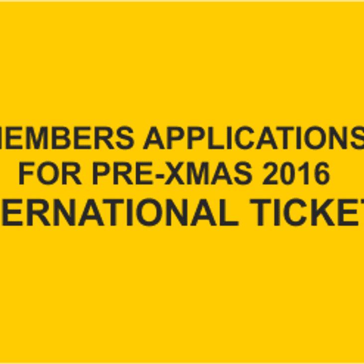 Applications For Pre-Xmas International Tickets
