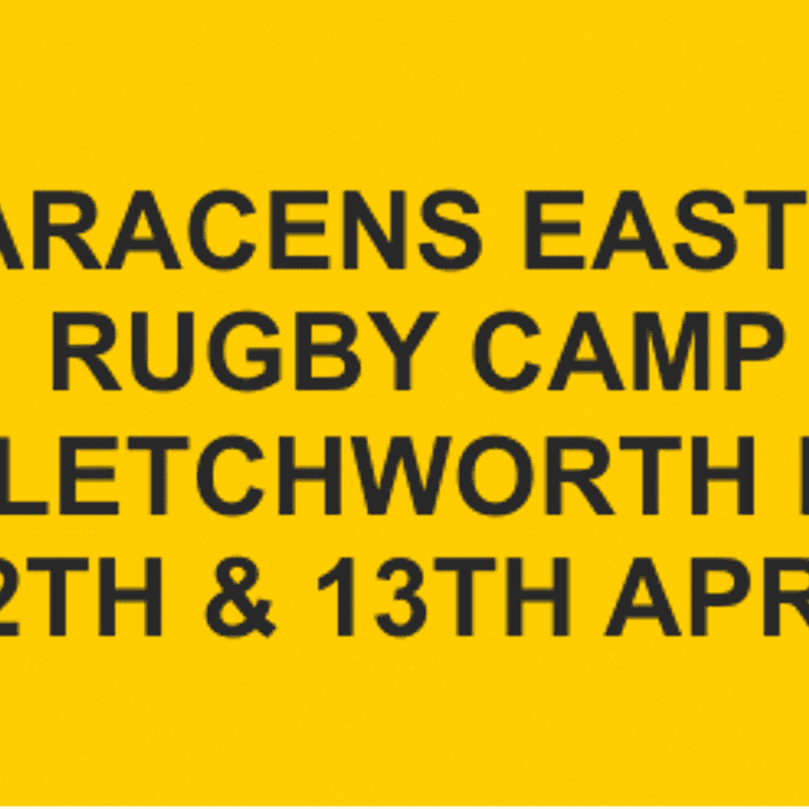SARACENS EASTER RUGBY CAMP AT LETCHWORTH RFC 12TH & 13TH APRIL