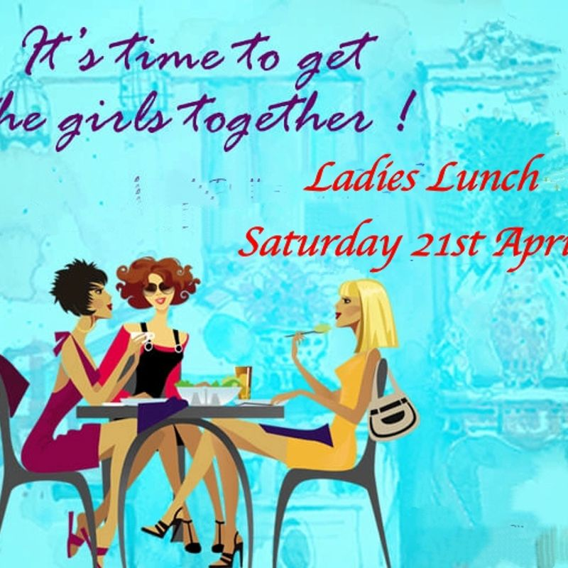Ladies Lunch - Saturday 21st April