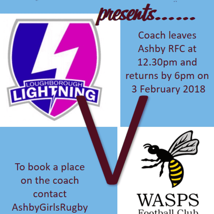 Ashby  Girls presents Loughborough Lightening v Wasps