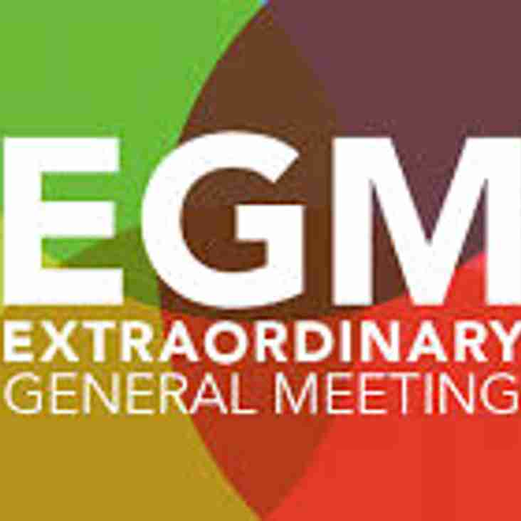 Extraordinary General Meeting Tuesday 28th May 7:30pm