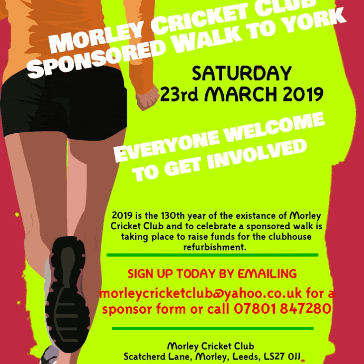 Morley CC 130th year sponsored walk to York....