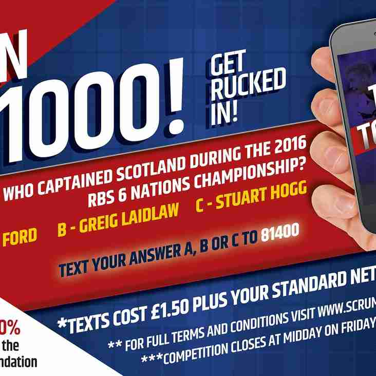 SCRUM's Text 2 Win - £1000 Cash Prize and Tickets to Scotland Ireland!