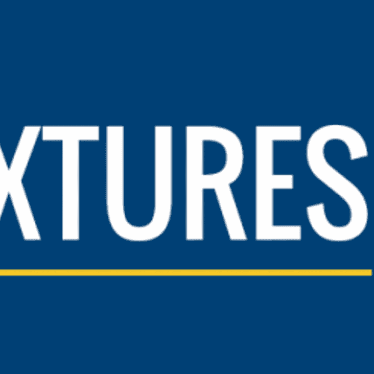 FIXTURES ARE OUT