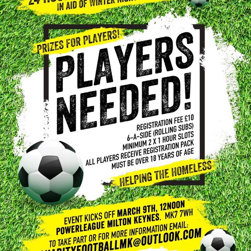 We need you for a 24 Hour 5 Aside Charity Match - in aid of Winter Night Shelter.