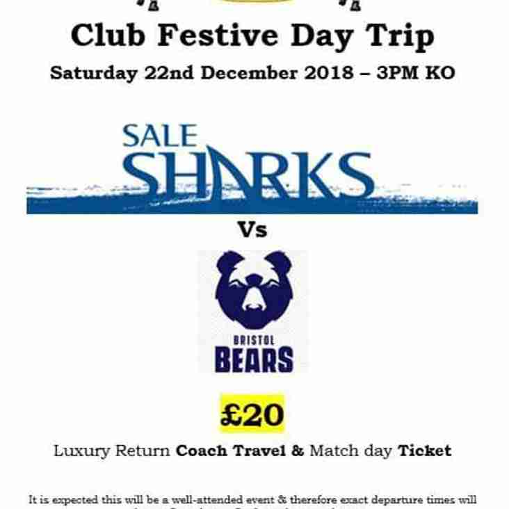Club Festive day out to watch Webbs, Cliffy  and Sale Sharks - NEED TO BOOK NOW.