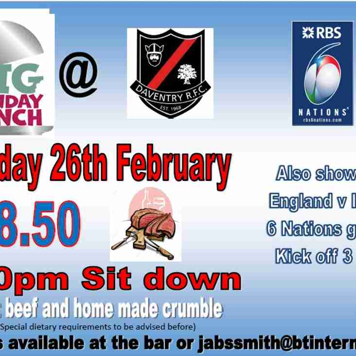 Big Sunday Lunch Sunday 26th February followed by England v Italy