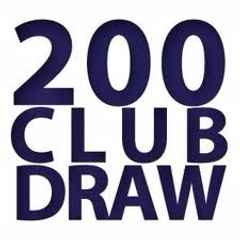 First 200 Club Draw On Monday!