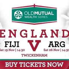 England matches v. Fiji & Argentina