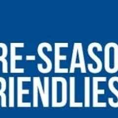 Pre Season Friendly dates
