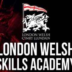 LONDON WELSH skills academy 2016 19:30 - 21:00