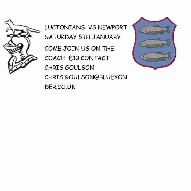 Luctonians VS Newport 5th January  Reserve your space on the Coach Now chris.goulson@blueyonder.co.uk £10