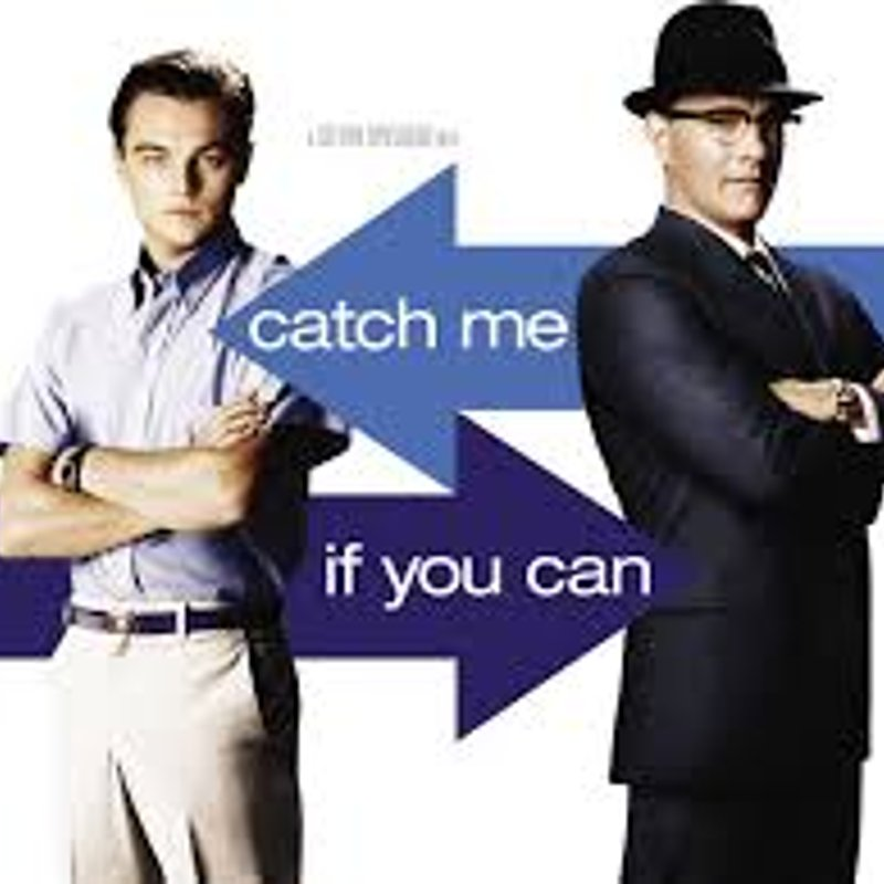 Catch me if you can..
