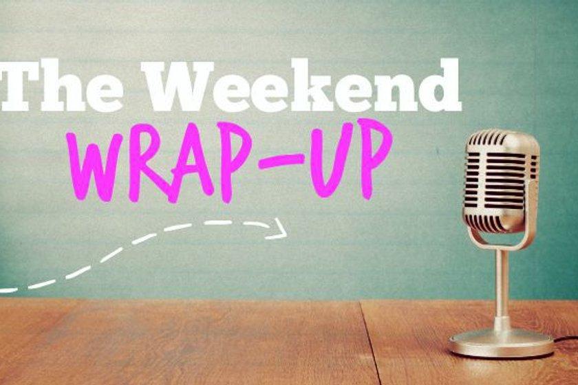 Weekend Wrap - Week 18