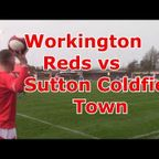 WORKINGTON REDS VS SUTTON COLDFIELD TOWN!!!